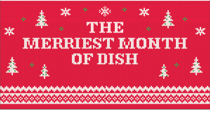 This Year Were Helping You Get Into The Holiday Spirit By Introducing Merriest Month Of DISH Starting Tomorrow Through January 1 Enjoy Unlimited